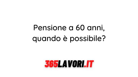 Pensione a 60 anni